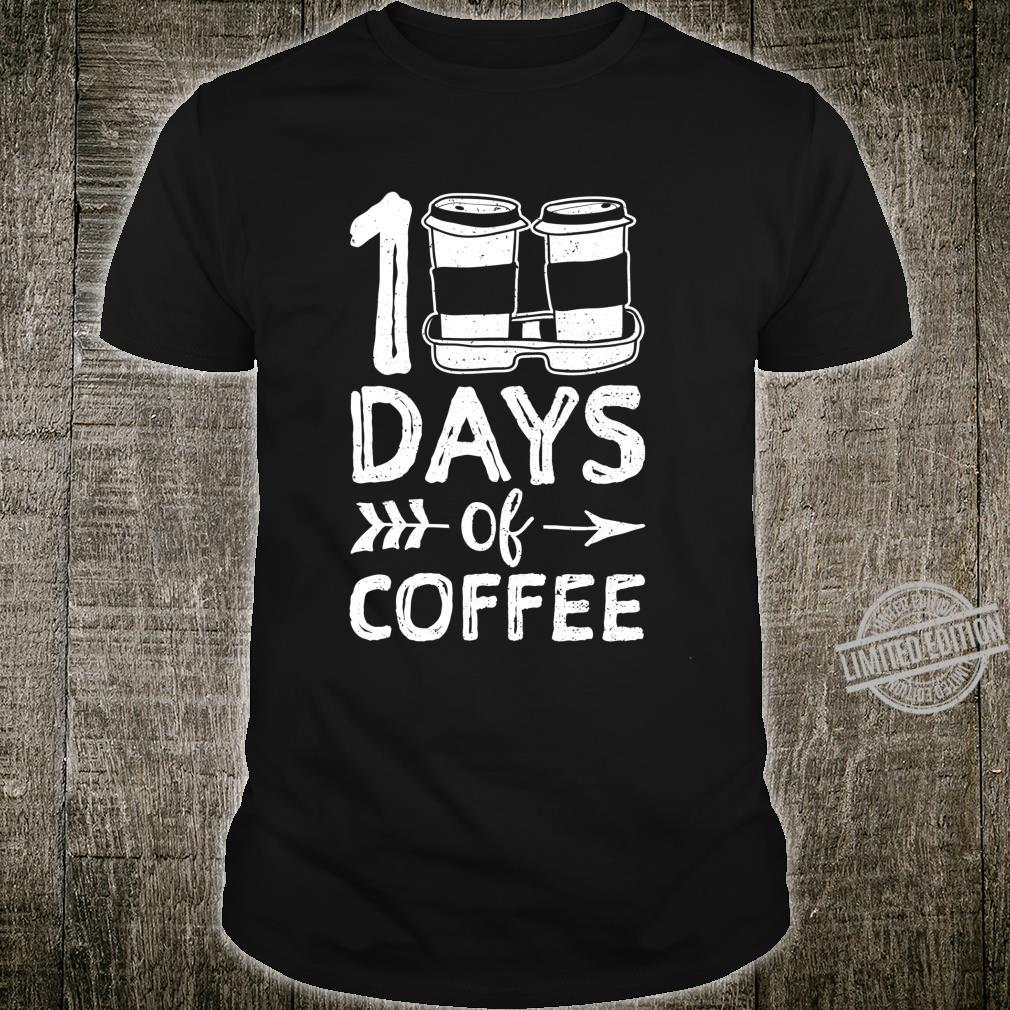 100 Days Of Coffee School Coffee Shirt