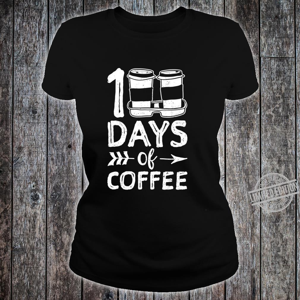100 Days Of Coffee School Coffee Shirt ladies tee