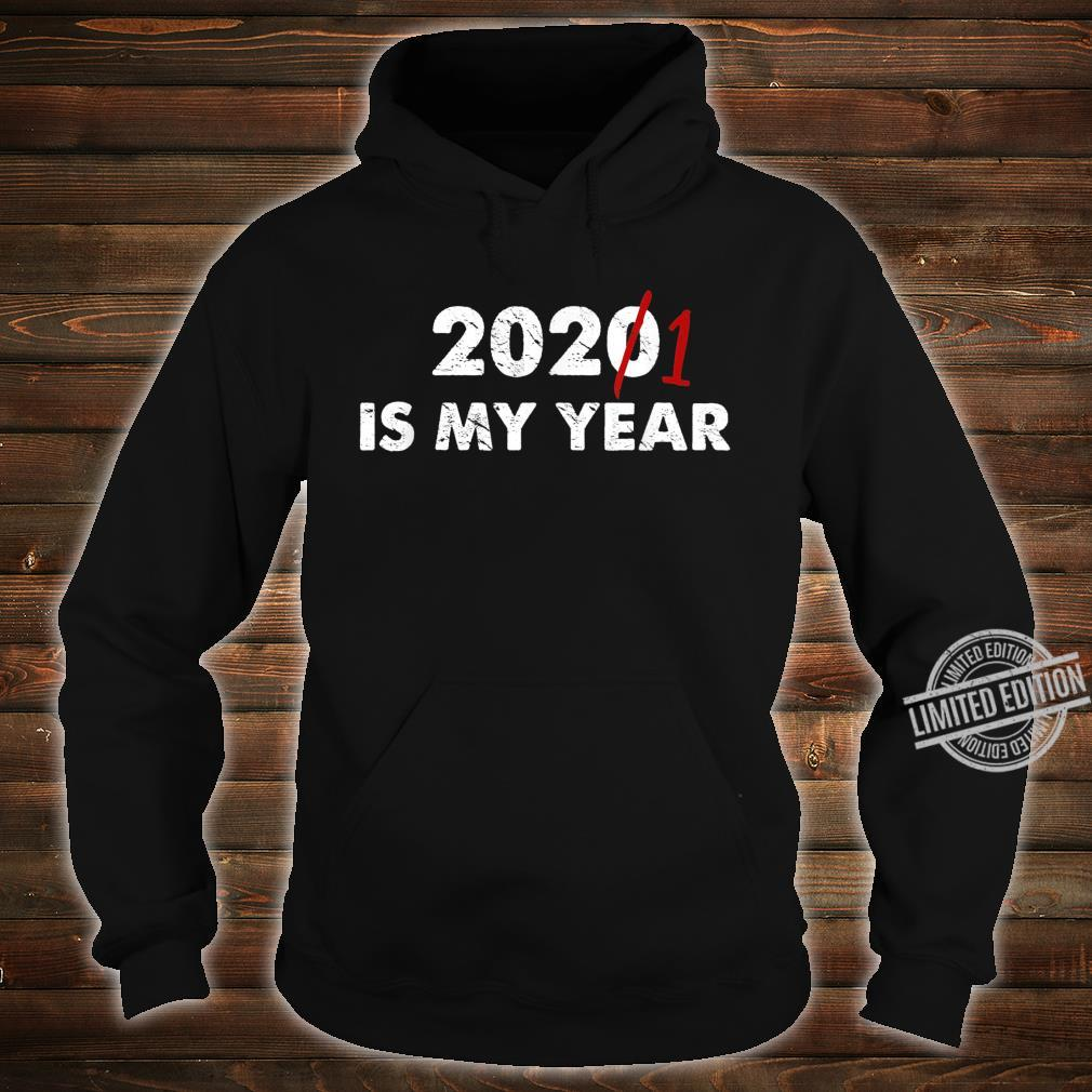 2020 2021 is My Year Motivational Next Year Shirt hoodie