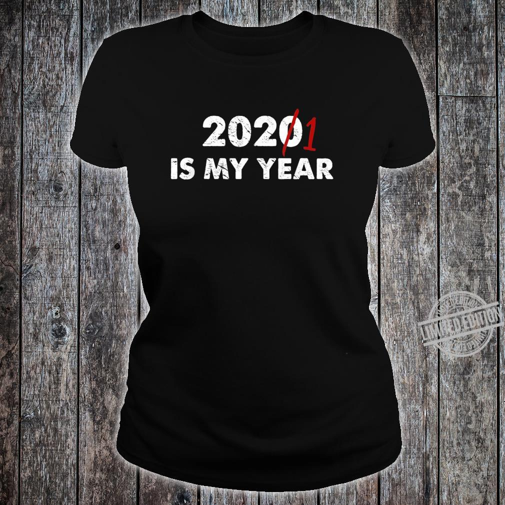 2020 2021 is My Year Motivational Next Year Shirt ladies tee