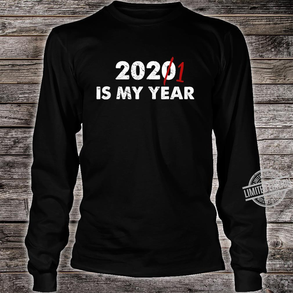 2020 2021 is My Year Motivational Next Year Shirt long sleeved