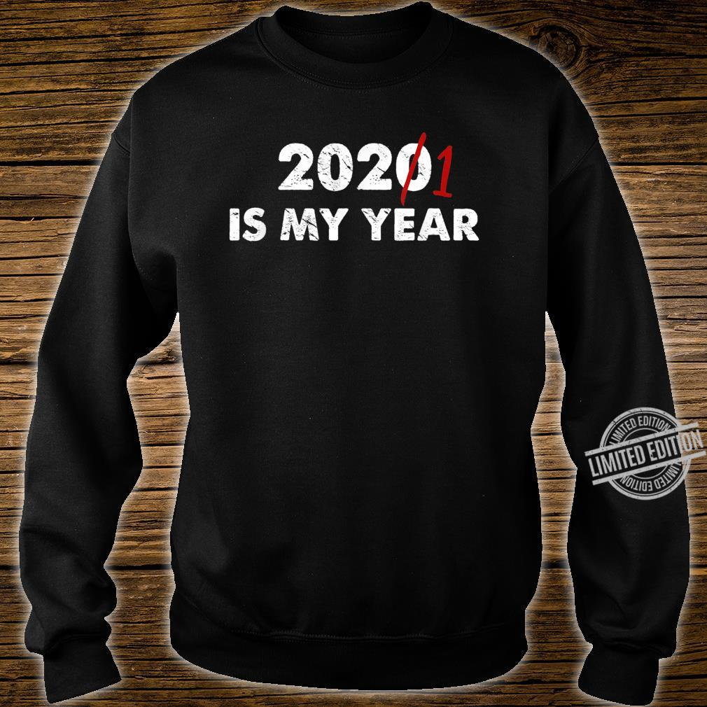 2020 2021 is My Year Motivational Next Year Shirt sweater