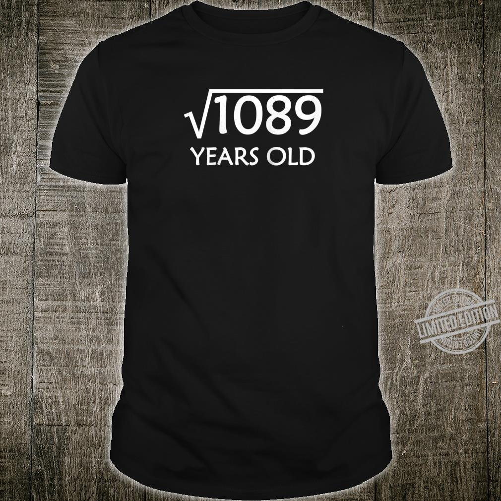 33rd Birthday Shirt Square Root of 1089, 33 Years Old Bday Shirt