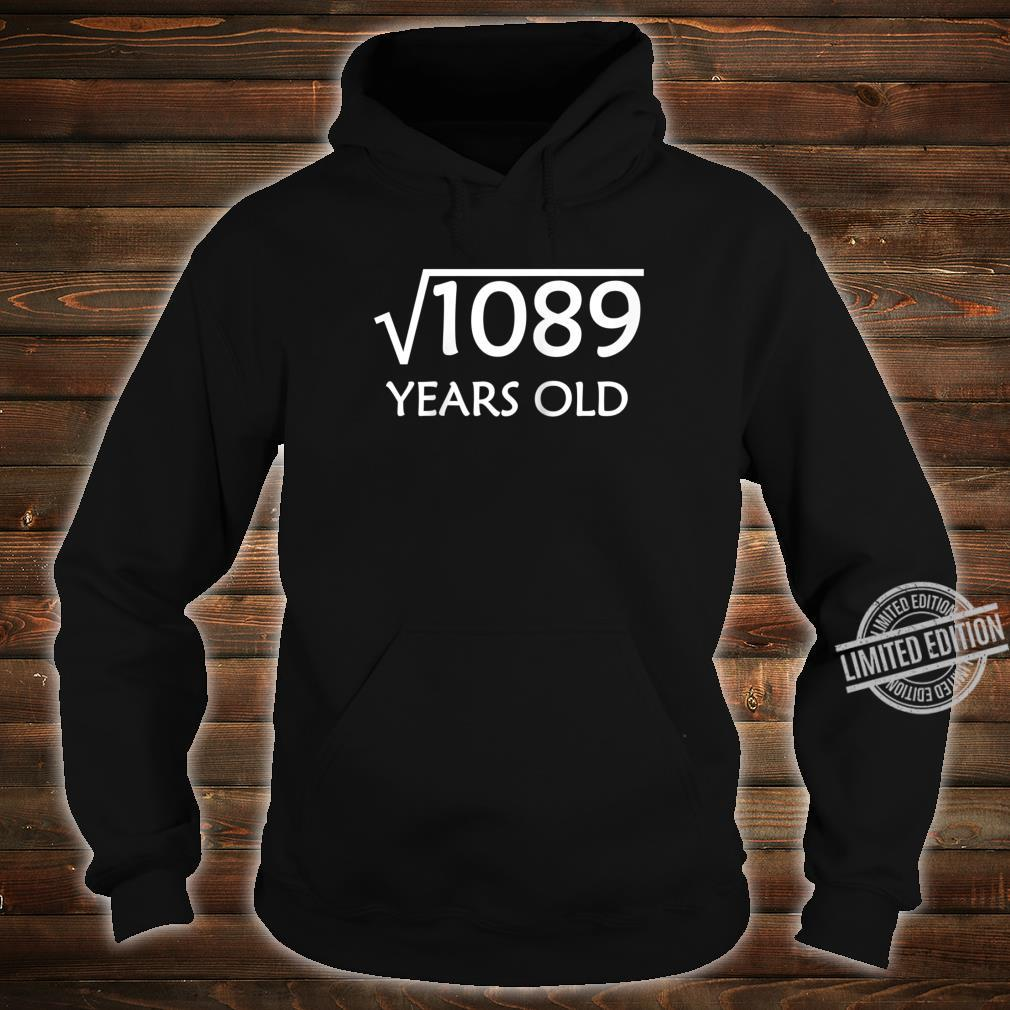 33rd Birthday Shirt Square Root of 1089, 33 Years Old Bday Shirt hoodie
