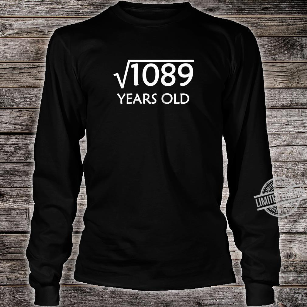 33rd Birthday Shirt Square Root of 1089, 33 Years Old Bday Shirt long sleeved