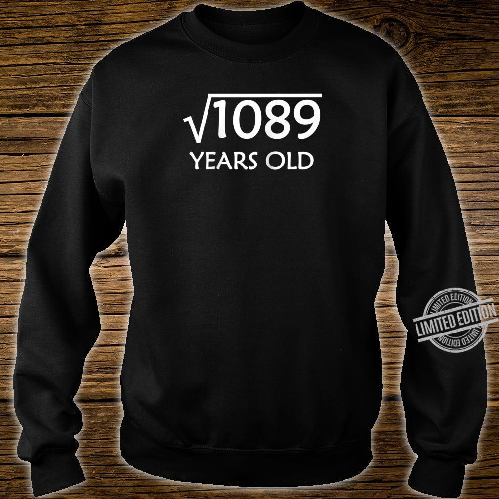 33rd Birthday Shirt Square Root of 1089, 33 Years Old Bday Shirt sweater
