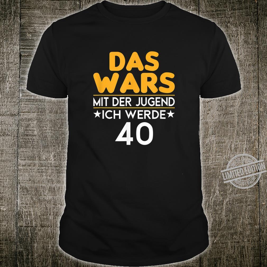 40. Geburtstag Das wars mit der Jugend 40 Jahre Geschenk Shirt