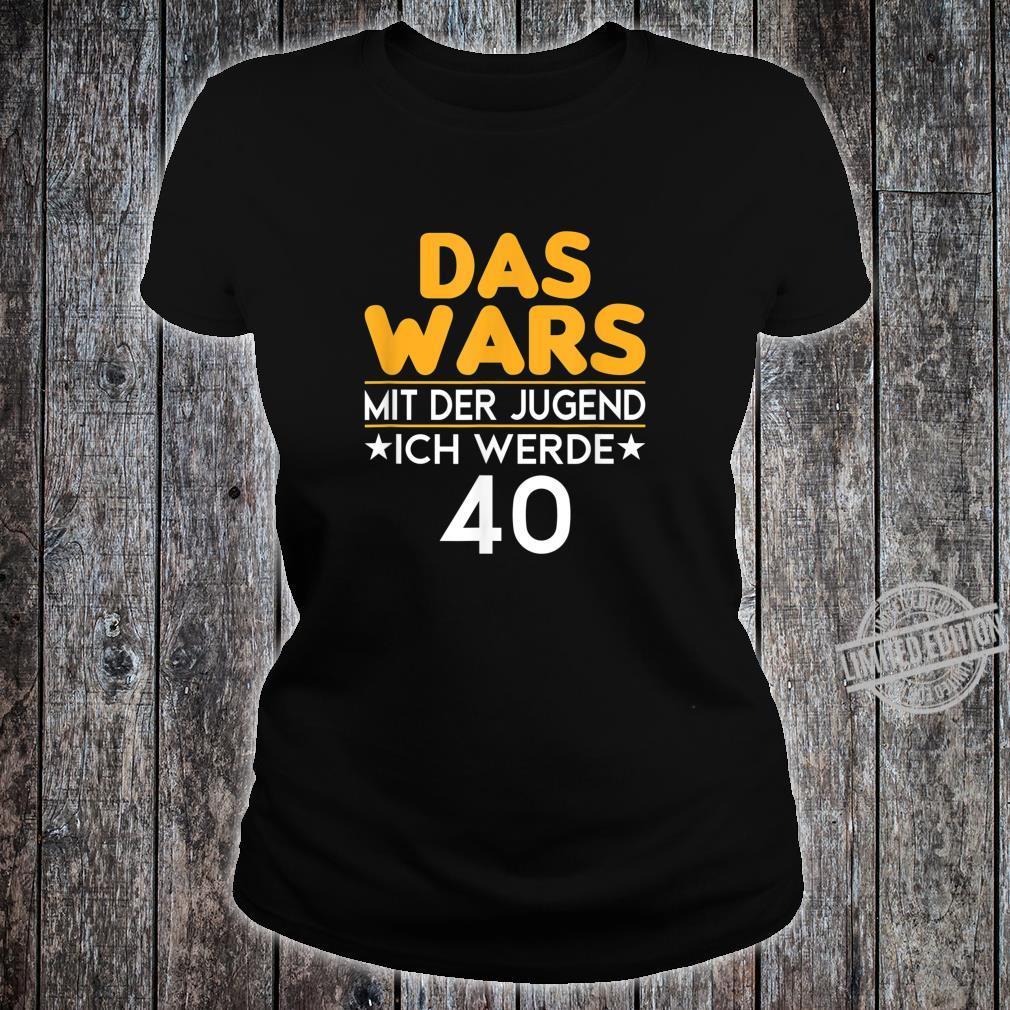 40. Geburtstag Das wars mit der Jugend 40 Jahre Geschenk Shirt ladies tee