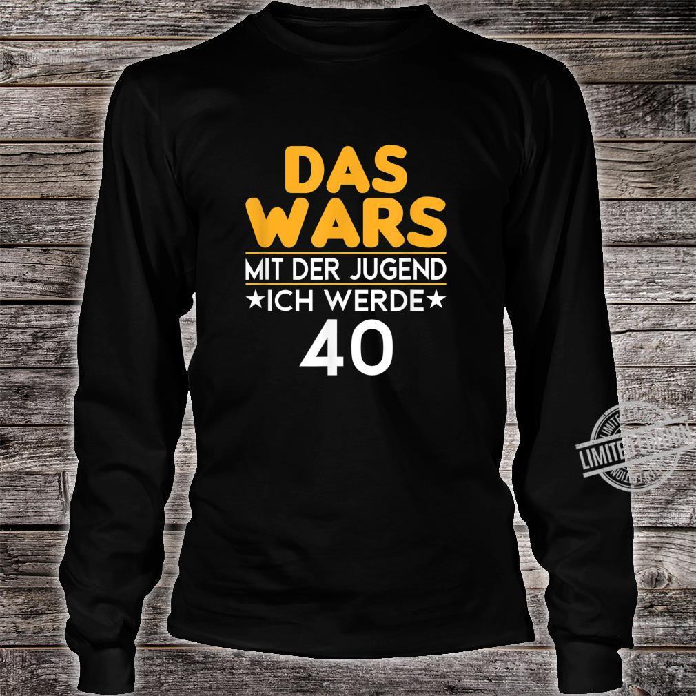 40. Geburtstag Das wars mit der Jugend 40 Jahre Geschenk Shirt long sleeved
