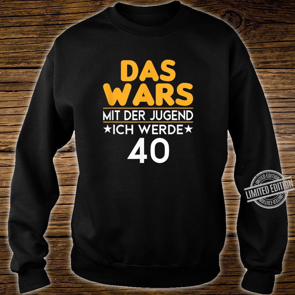 40. Geburtstag Das wars mit der Jugend 40 Jahre Geschenk Shirt sweater