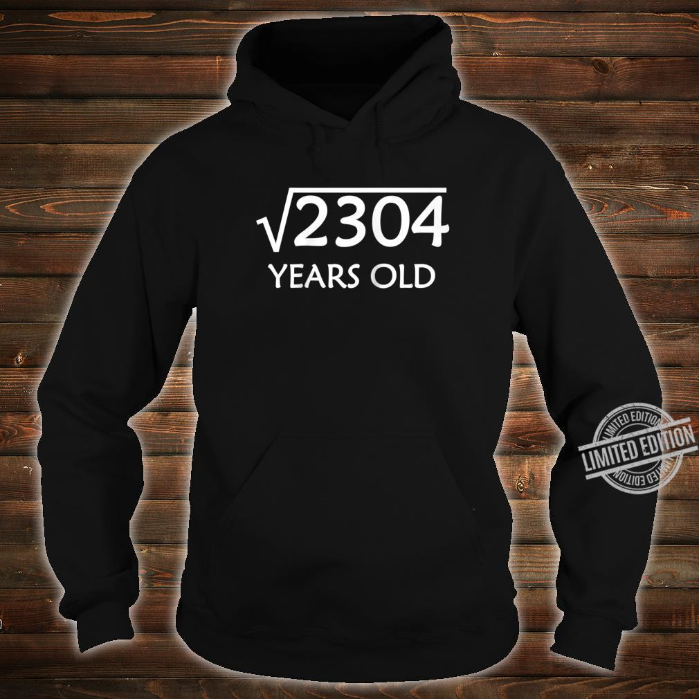 48th Birthday Shirt Square Root of 2304, 48 Years Old Bday Shirt hoodie