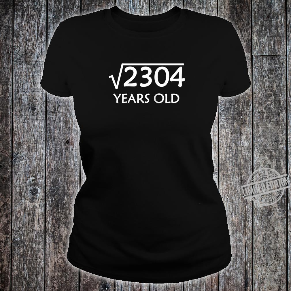 48th Birthday Shirt Square Root of 2304, 48 Years Old Bday Shirt ladies tee