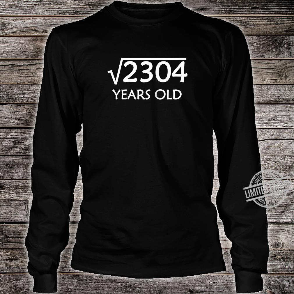 48th Birthday Shirt Square Root of 2304, 48 Years Old Bday Shirt long sleeved