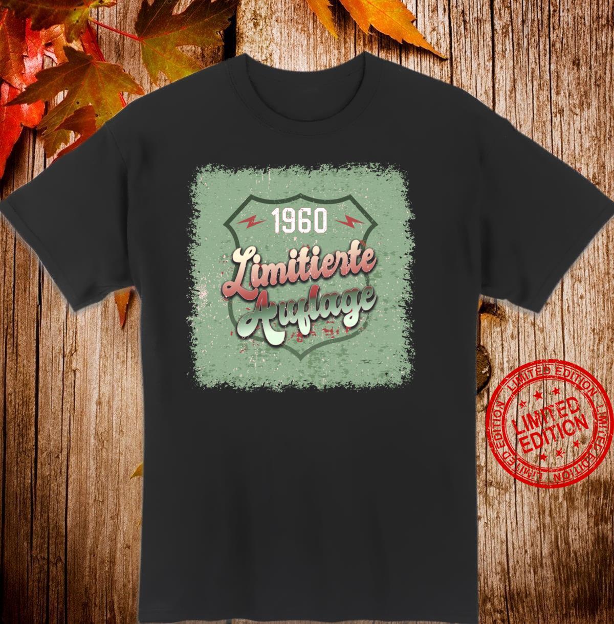 60 Jahre Geburtstag Limitierte Auflage 1960 Shirt
