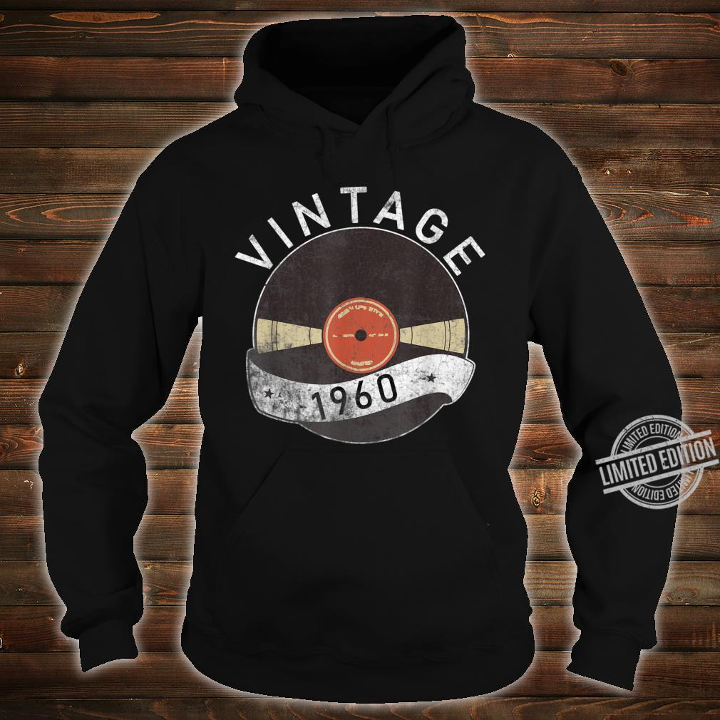 60th Vintage Vinyl 1960 Birthday Retro 60 Years Old Shirt hoodie