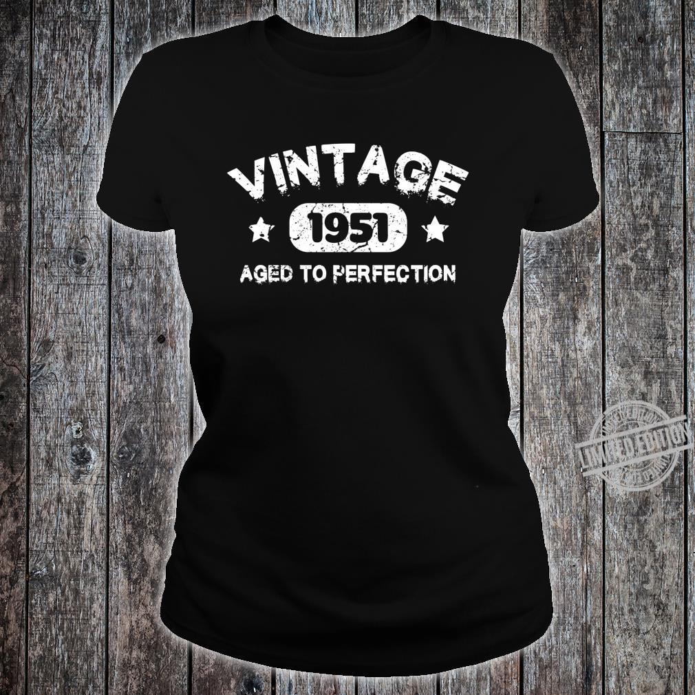 69 Years Old Made in 1951 Vintage 69th Birthday Idea Shirt ladies tee