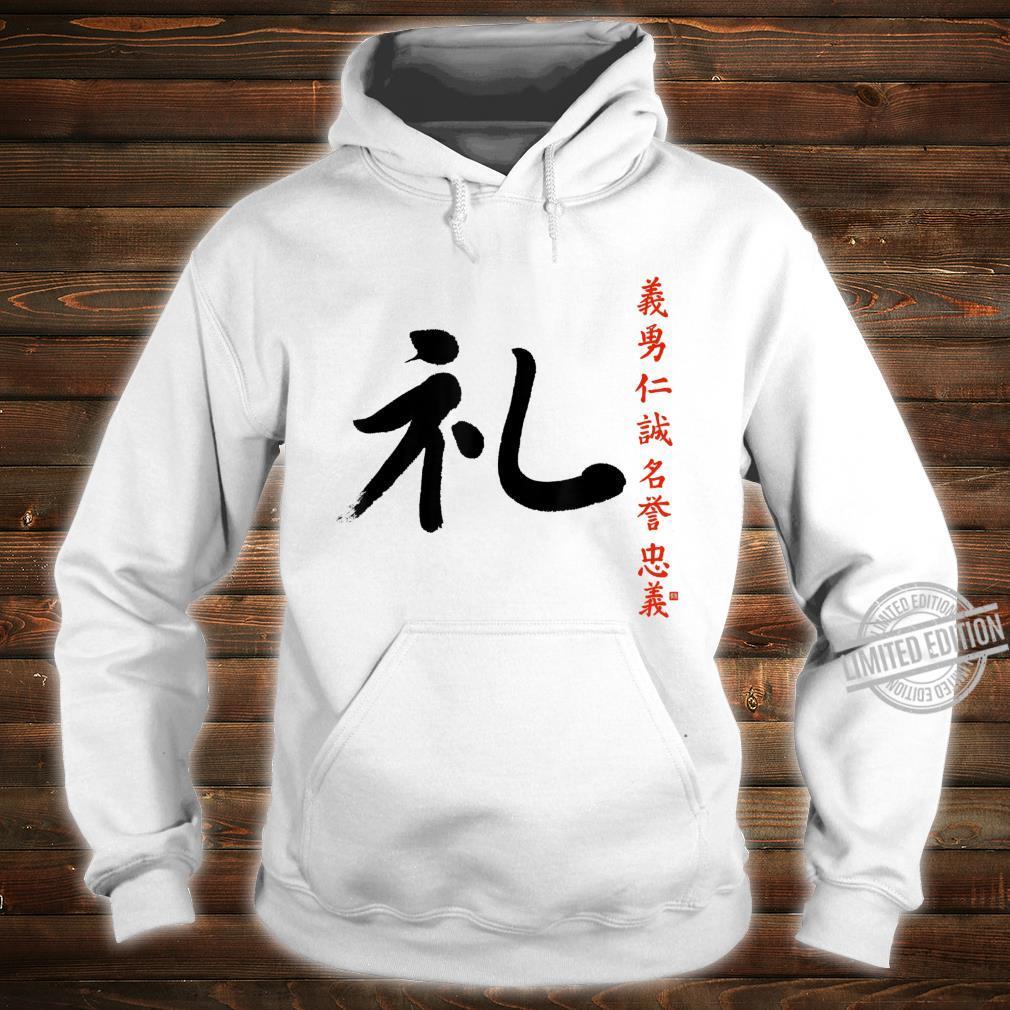 7 Tugenden Samurai Höflichkeit Rei Kanji Bushido Ehrenkodex Shirt hoodie