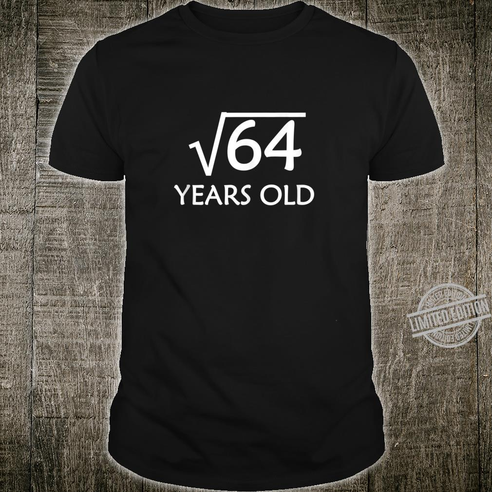 8th Birthday Shirt Square Root of 64 8 Years Old Bday Shirt