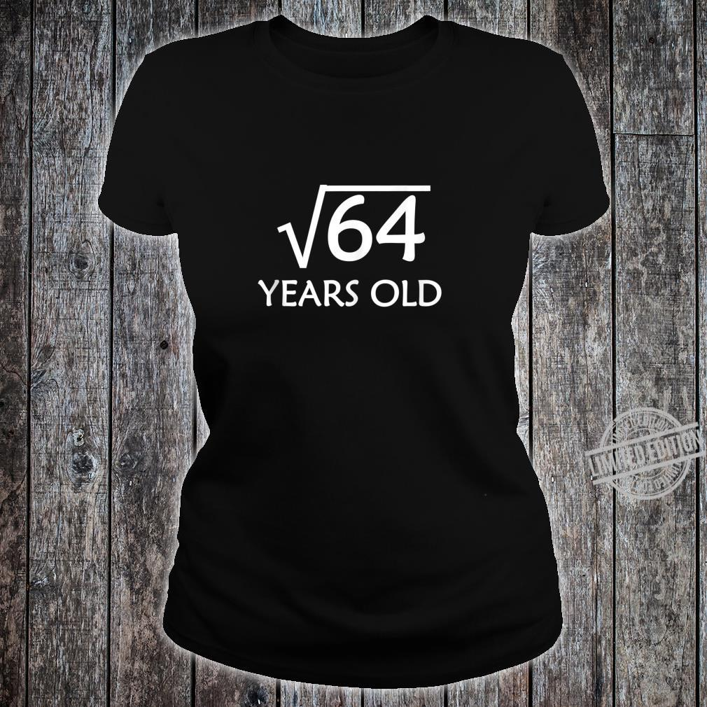 8th Birthday Shirt Square Root of 64 8 Years Old Bday Shirt ladies tee