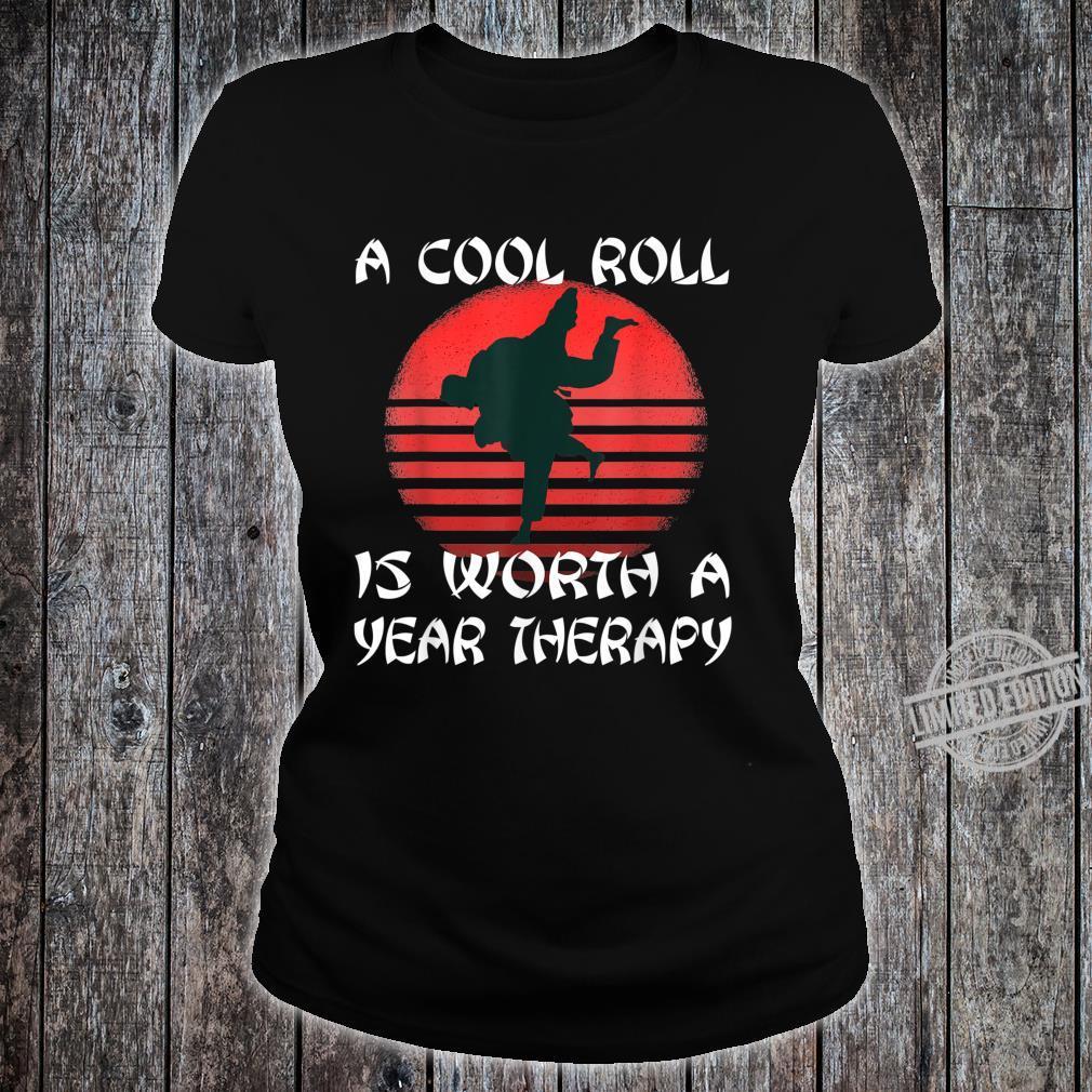 A Cool Roll Is Worth A Year Therapy MMA Jiu Jitsu Spruch Shirt ladies tee