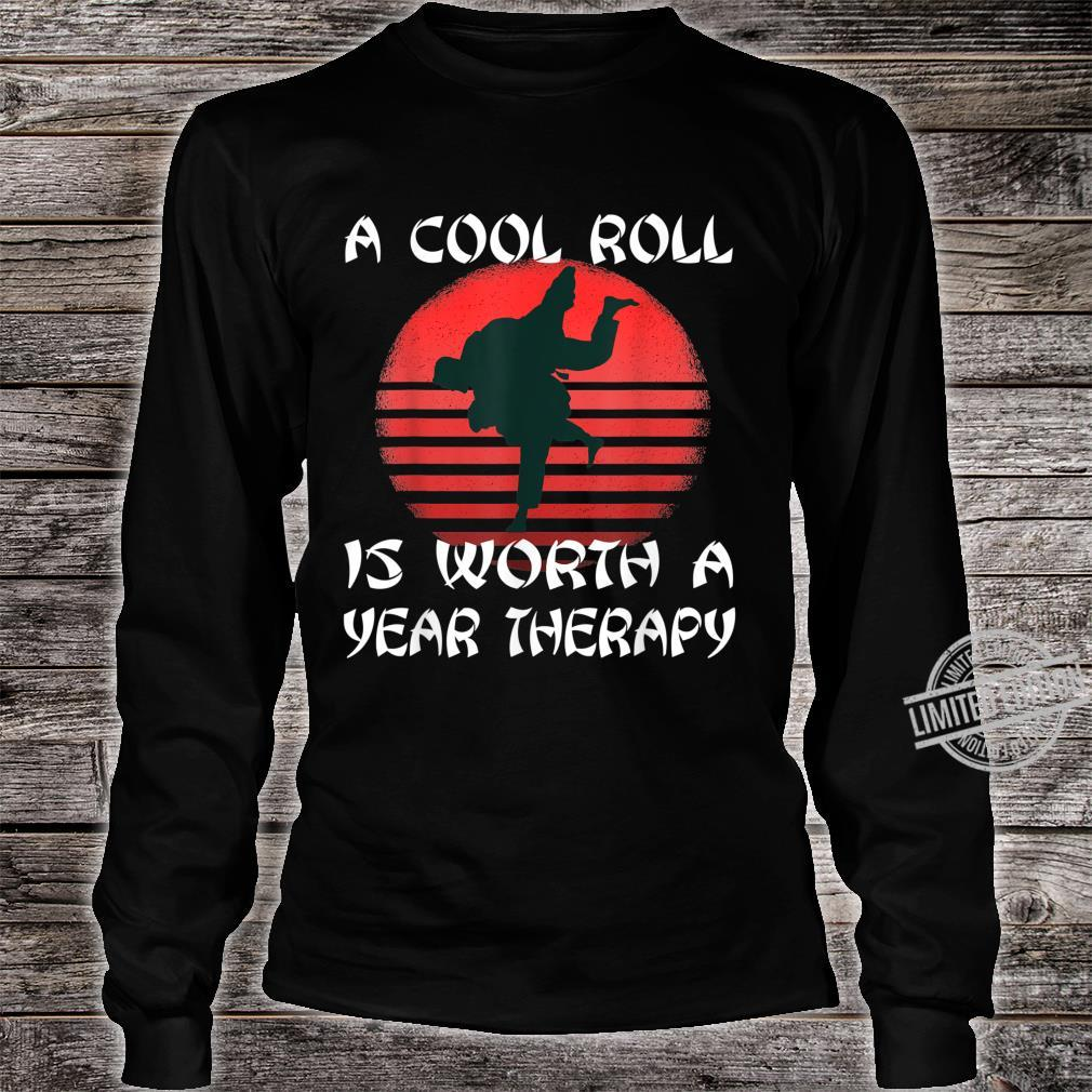 A Cool Roll Is Worth A Year Therapy MMA Jiu Jitsu Spruch Shirt long sleeved