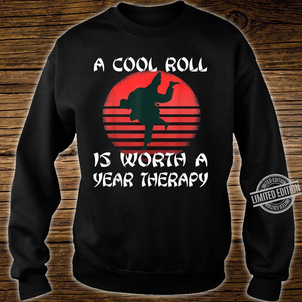 A Cool Roll Is Worth A Year Therapy MMA Jiu Jitsu Spruch Shirt sweater