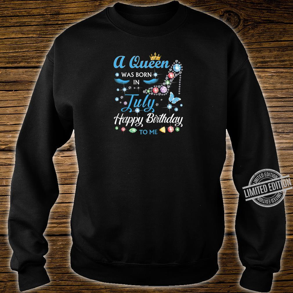 A Queen Was Born In July Happy Birthday To Me Shirt sweater