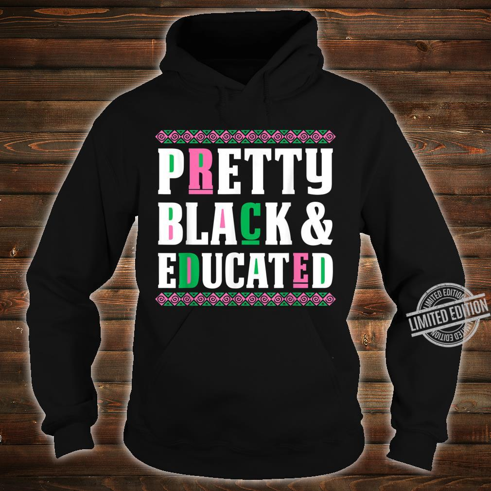 AKA Sorority Shirt Pretty Black and Educated Shirt hoodie