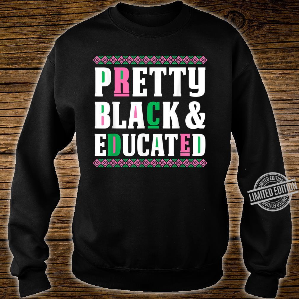 AKA Sorority Shirt Pretty Black and Educated Shirt sweater