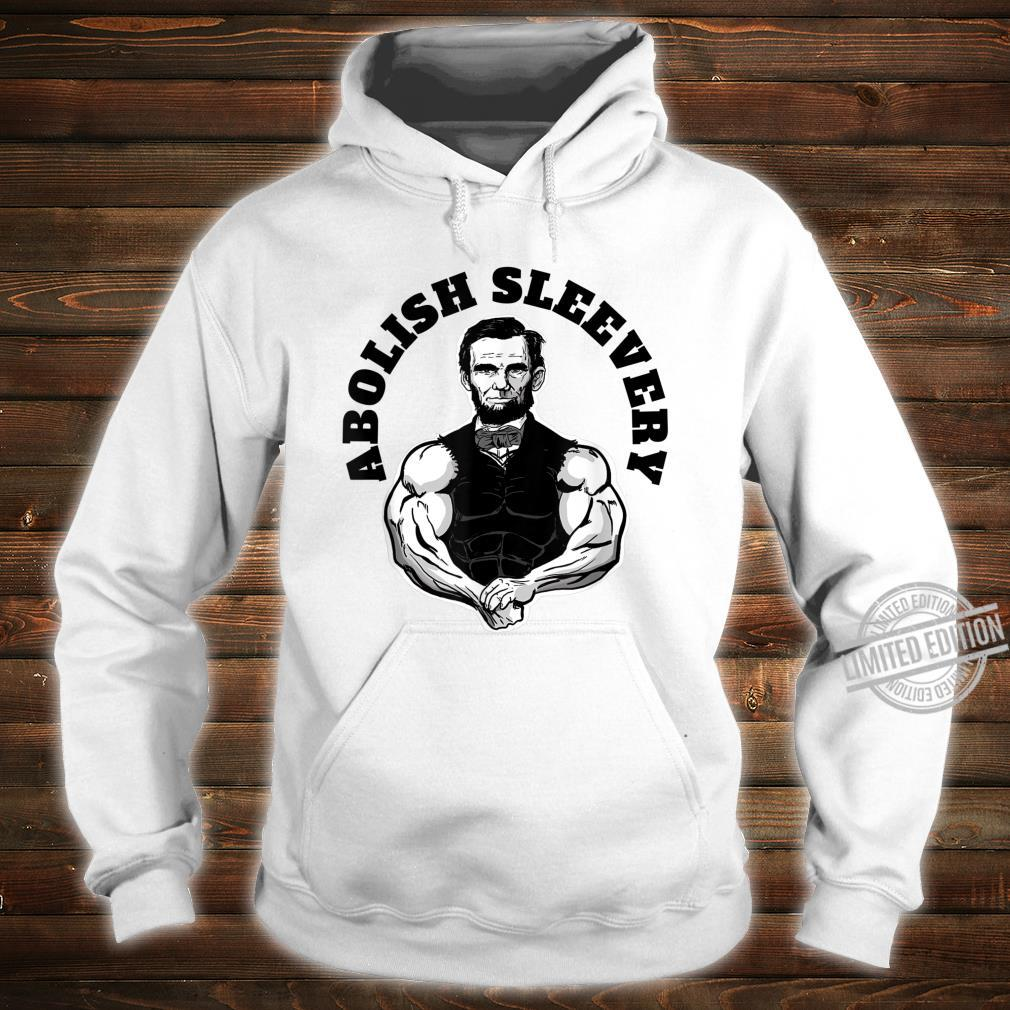 Abolish Sleevery Abraham Lincoln Free the Sleeves Shirt hoodie