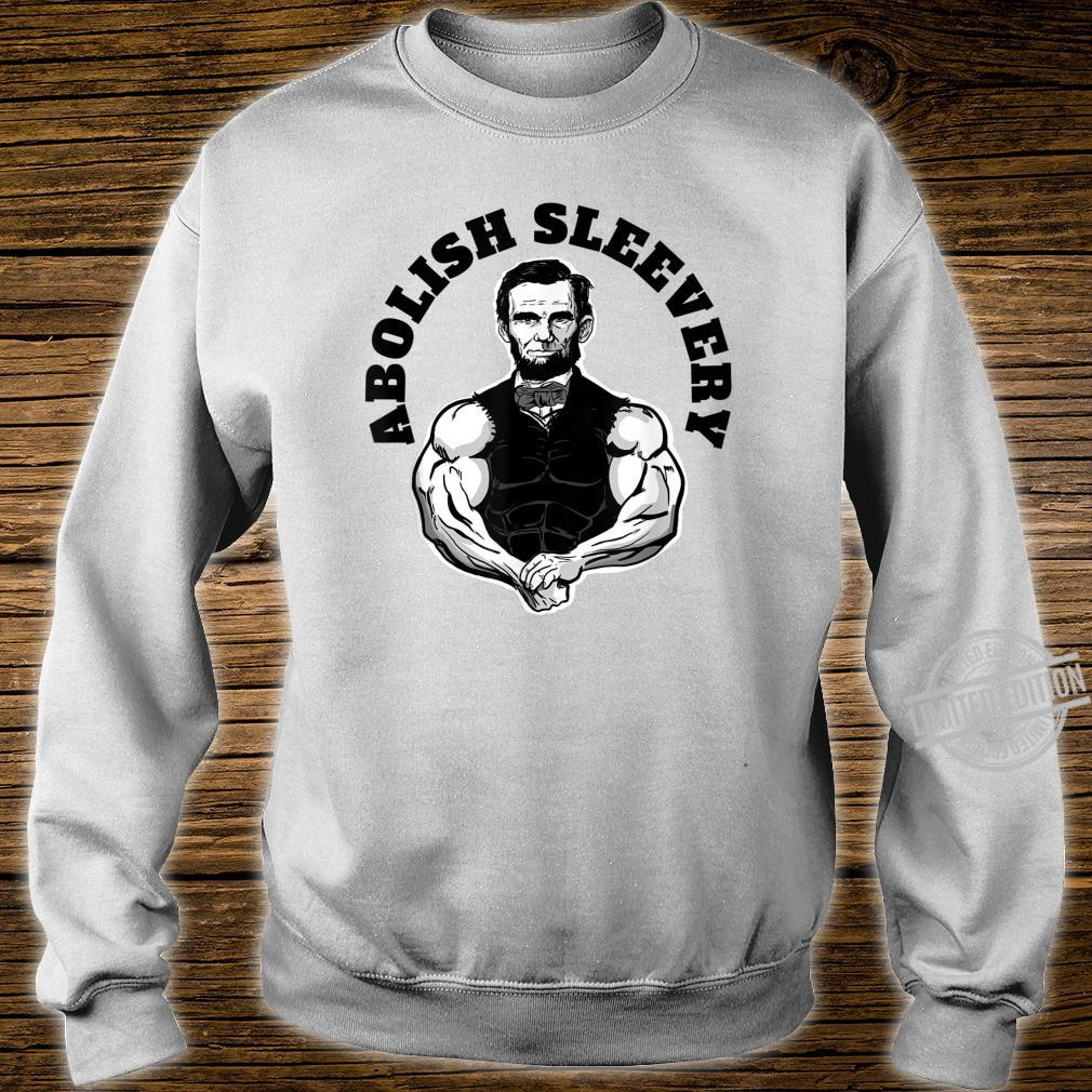 Abolish Sleevery Abraham Lincoln Free the Sleeves Shirt sweater