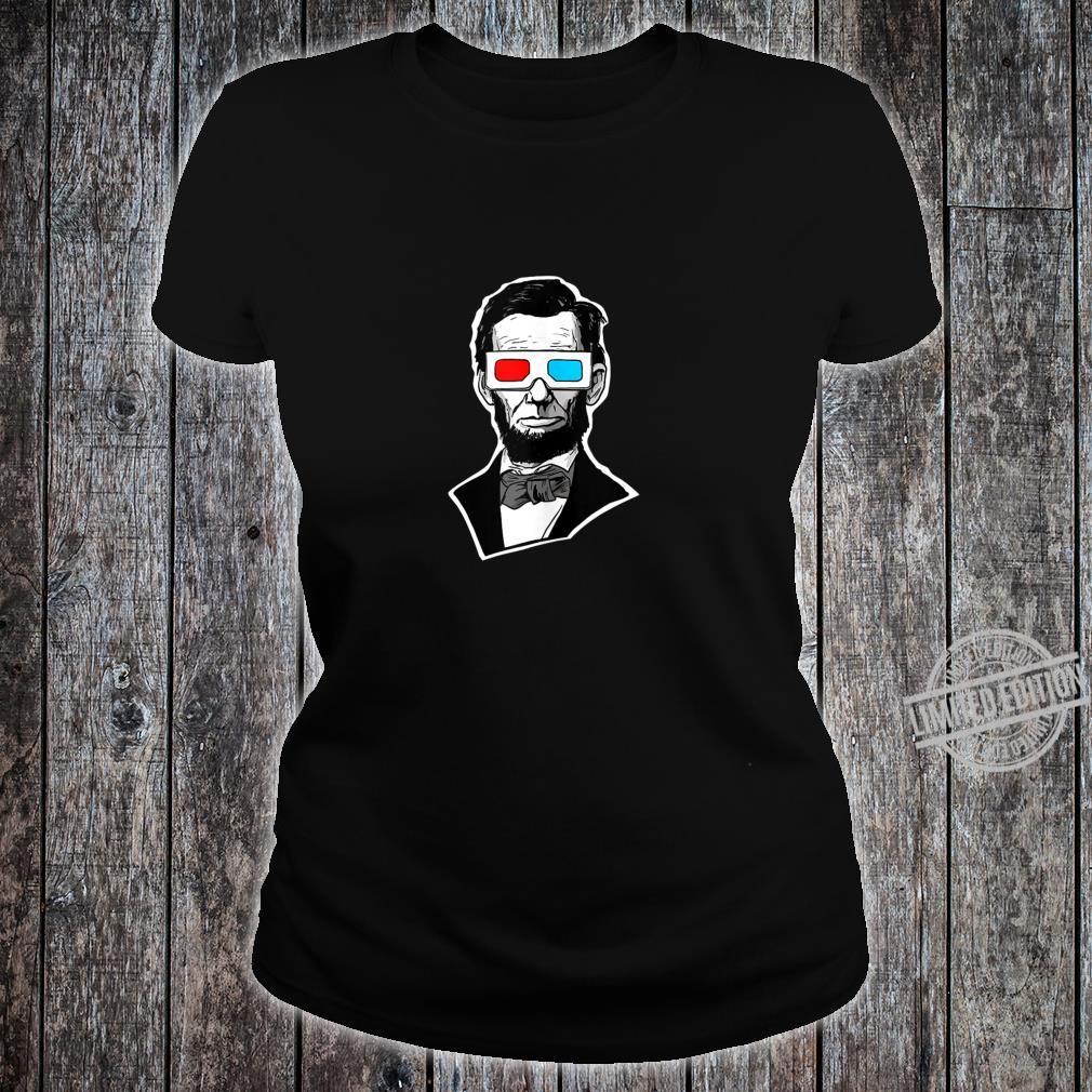 Abraham Lincoln 3D Glasses Abe Lincoln 3D Glasses Shirt ladies tee