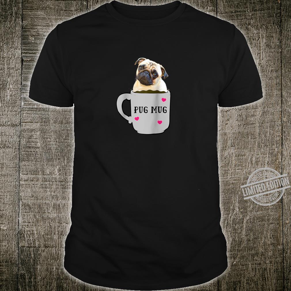 Adorable Pug Puppy Mug full of coffee Shirt