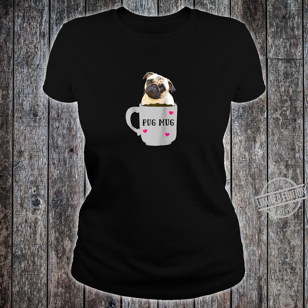 Adorable Pug Puppy Mug full of coffee Shirt ladies tee