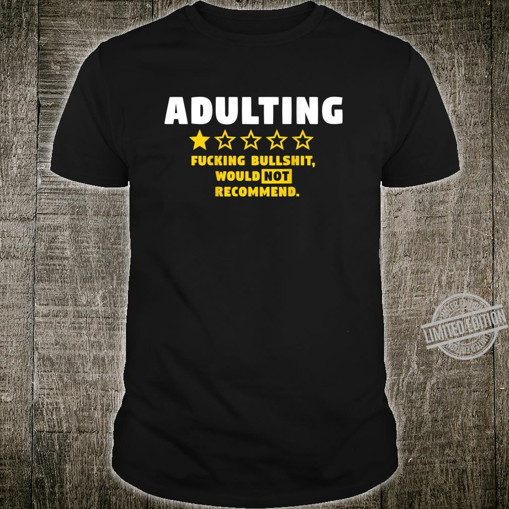 Adulting would Not recommend sarcastic humor On Back Shirt