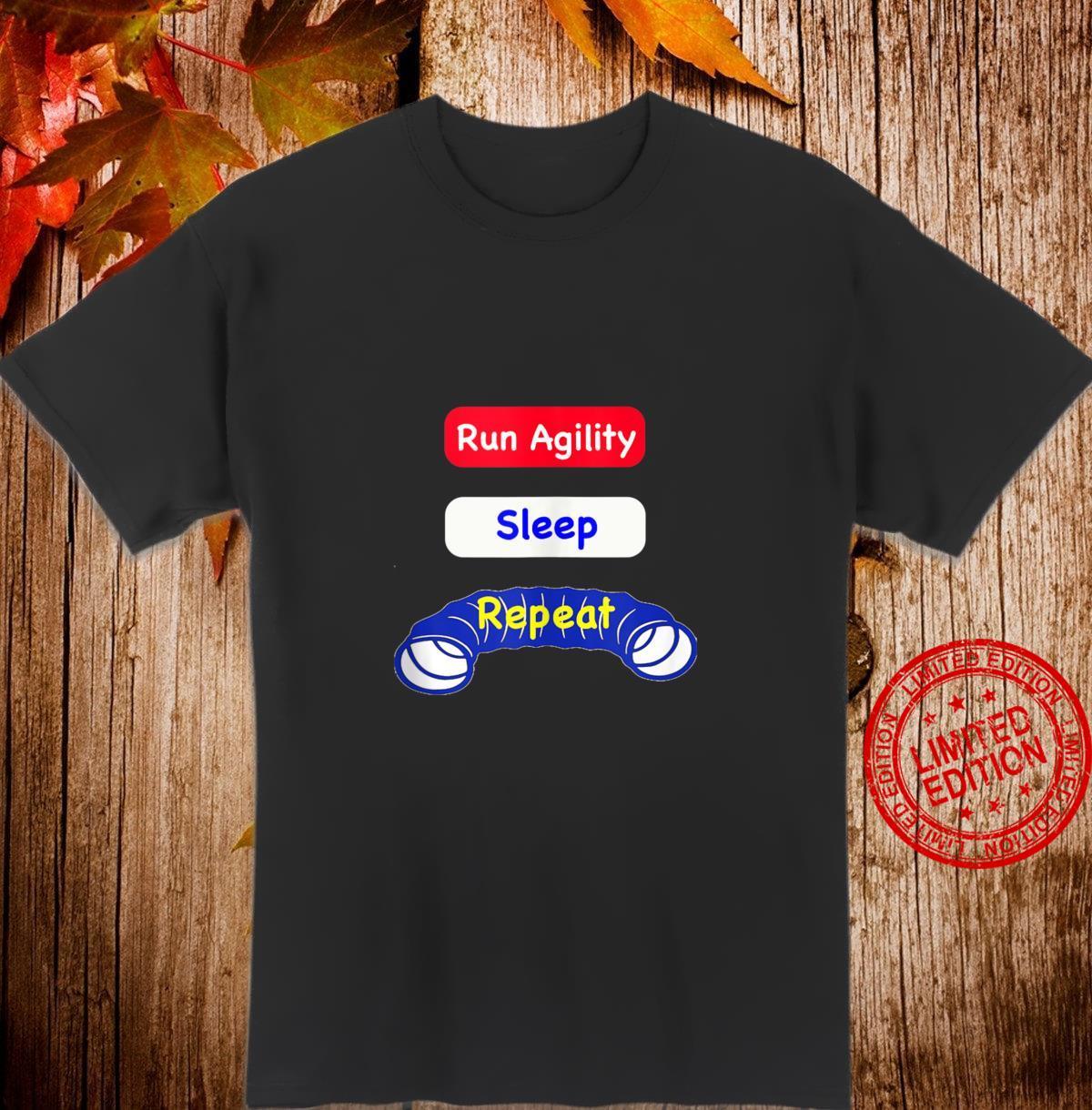 Agility Shirt Run Agility, Sleep, Repeat Shirt