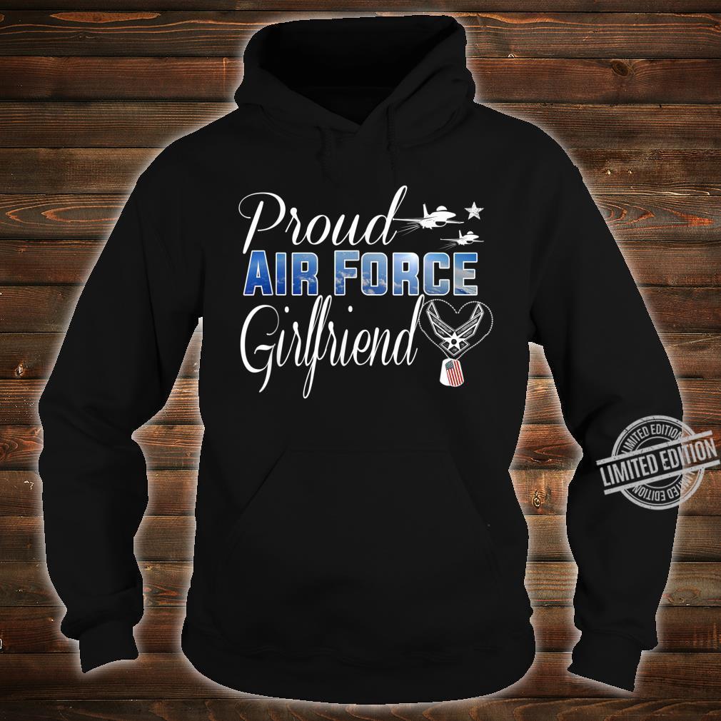 Air Force Girlfriend Shirt Proud Air Force Girlfriend Shirt hoodie