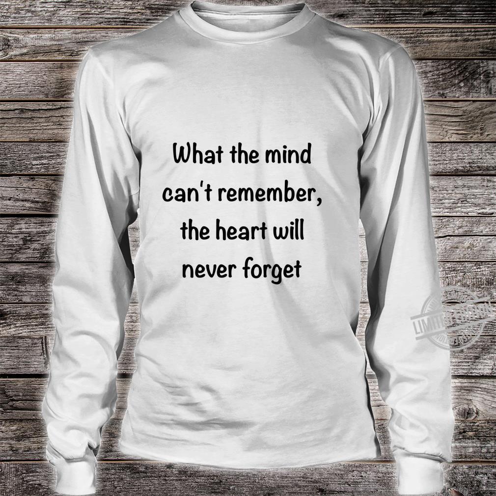 Alzheimer's Awareness Never Forget Shirt long sleeved