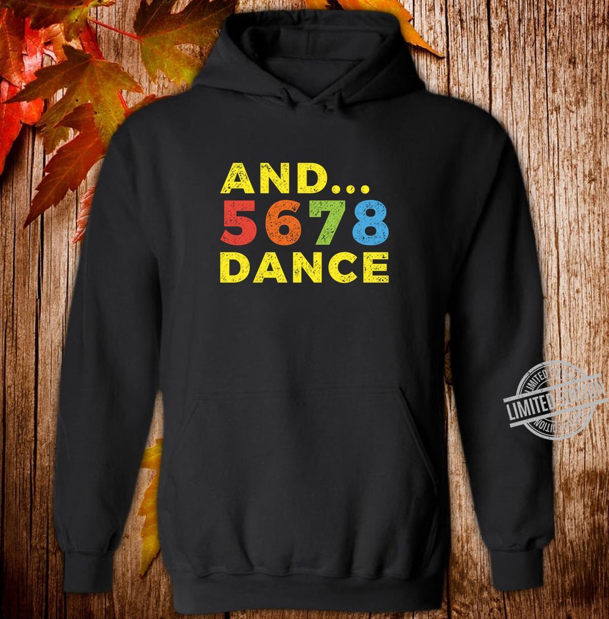 And 5678 Dance Teacher Student Dancing School Class Retro Shirt hoodie