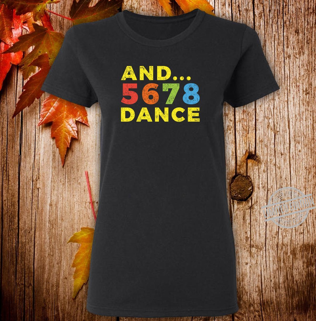 And 5678 Dance Teacher Student Dancing School Class Retro Shirt ladies tee