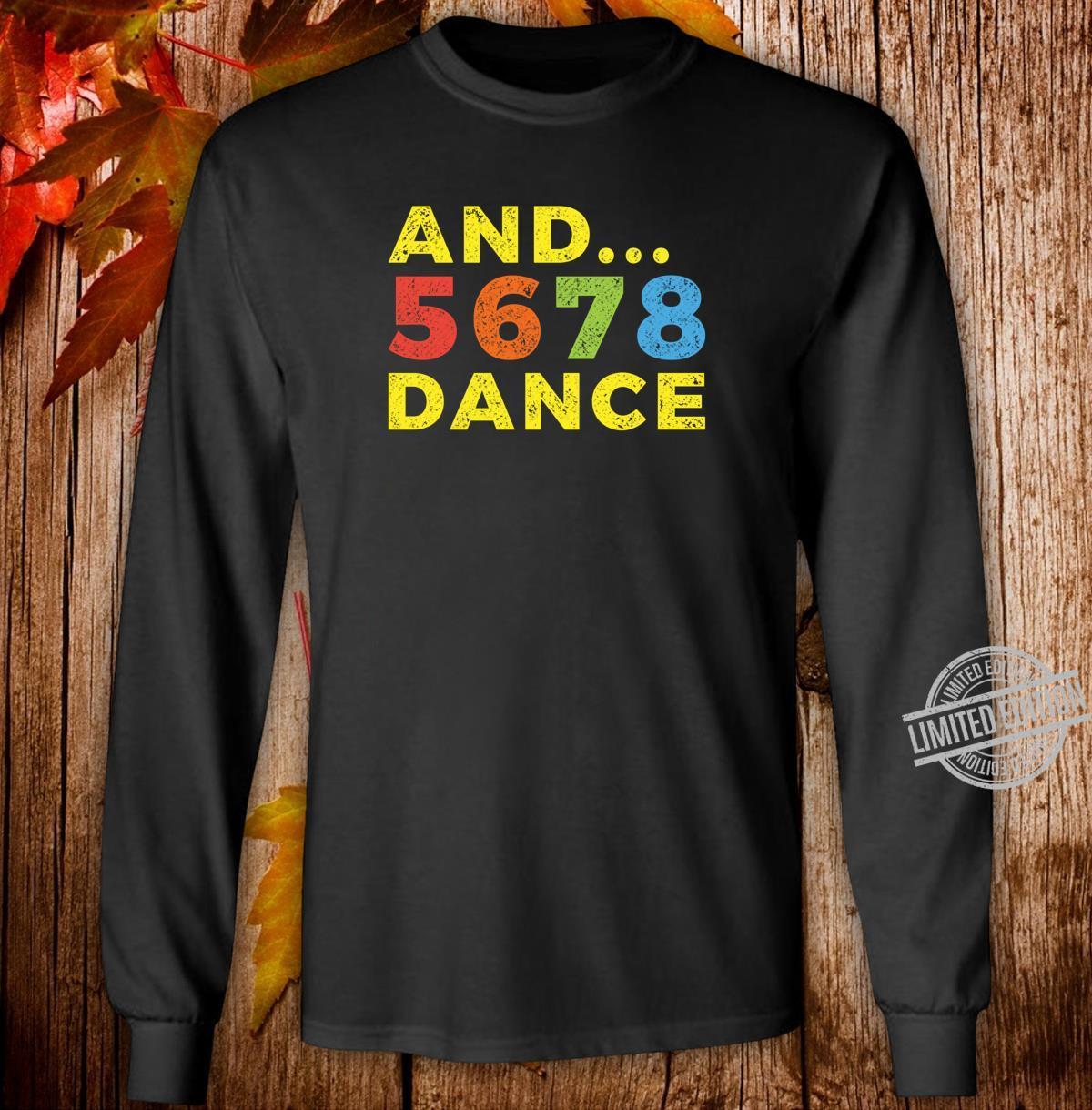 And 5678 Dance Teacher Student Dancing School Class Retro Shirt long sleeved