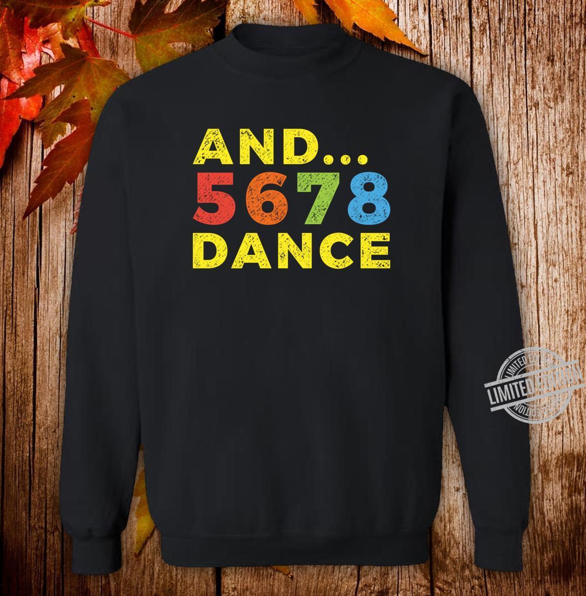 And 5678 Dance Teacher Student Dancing School Class Retro Shirt sweater