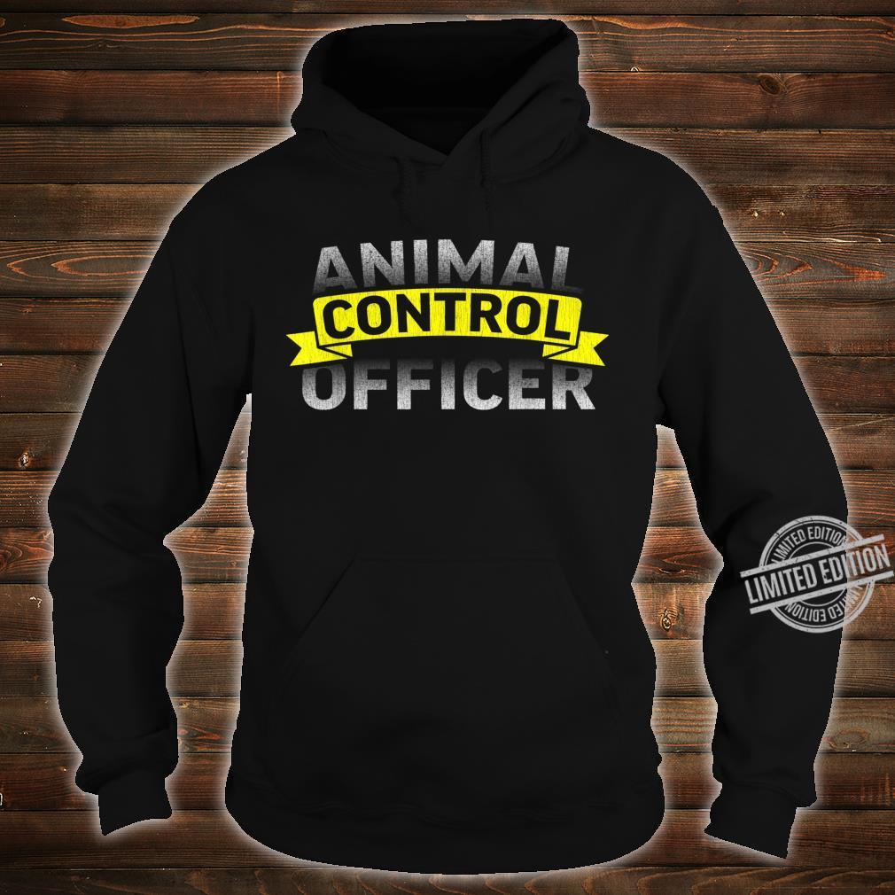 Animal Control Uniform Officer Patrols Idea Shirt hoodie
