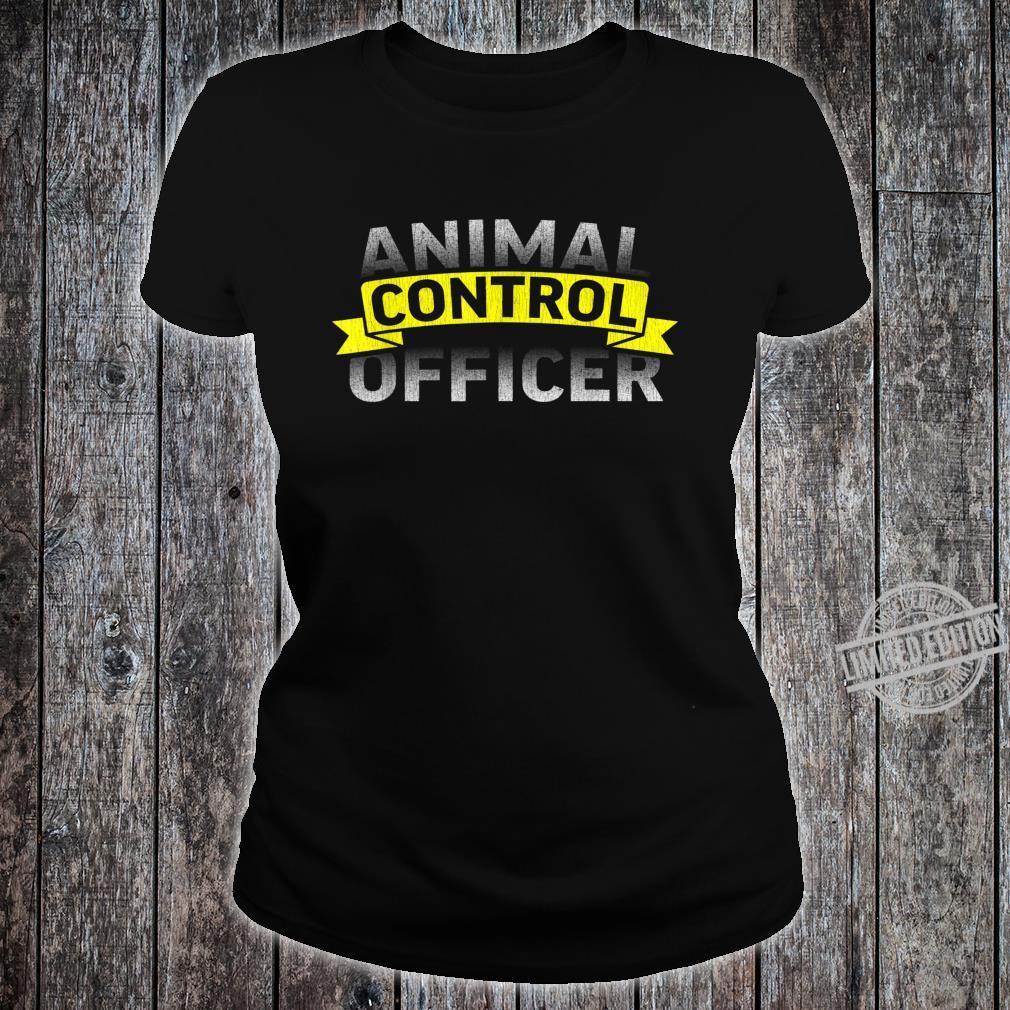 Animal Control Uniform Officer Patrols Idea Shirt ladies tee