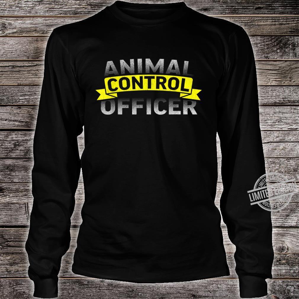 Animal Control Uniform Officer Patrols Idea Shirt long sleeved