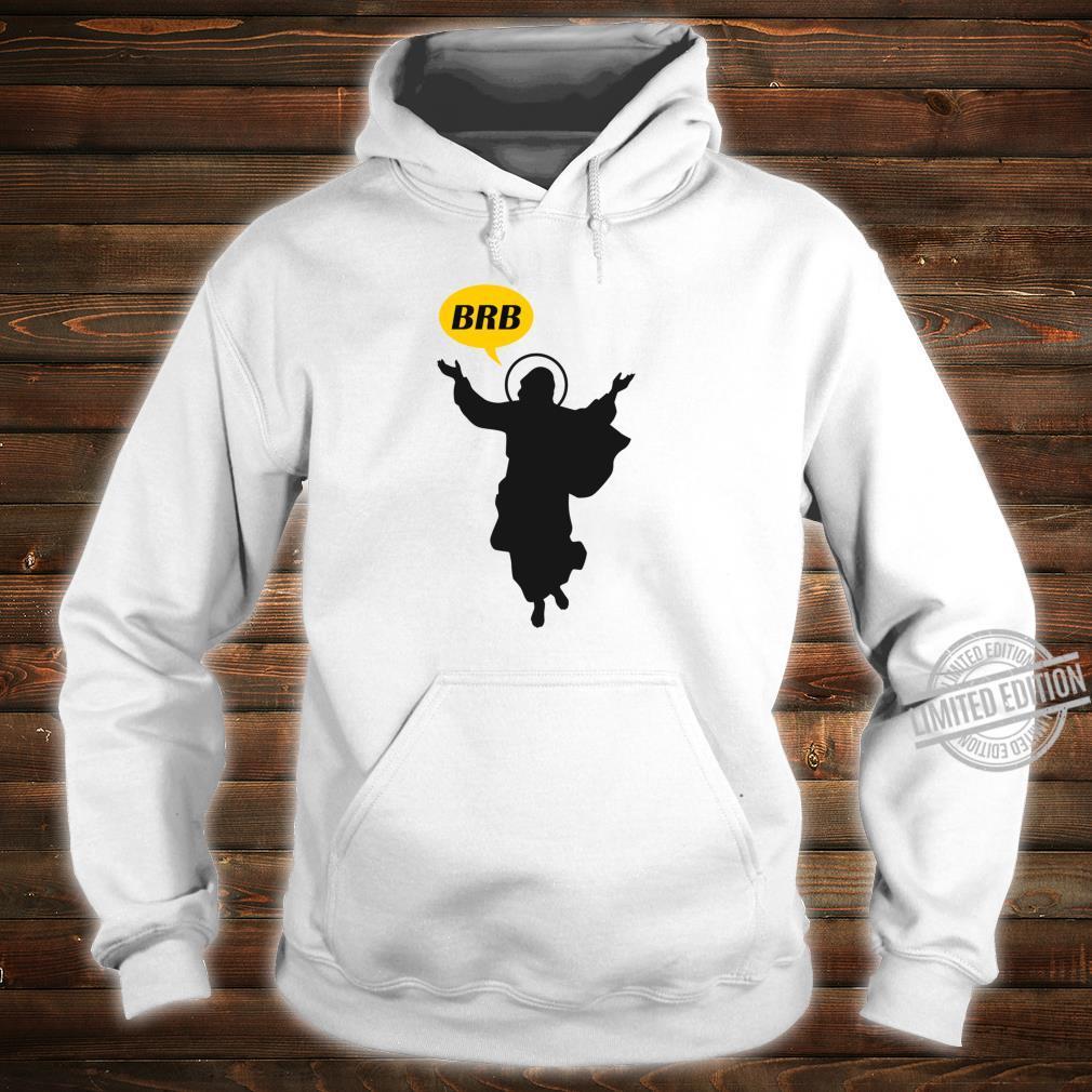 BRB Jesus Lustige christliche oder katholische Ostersonntags Shirt hoodie