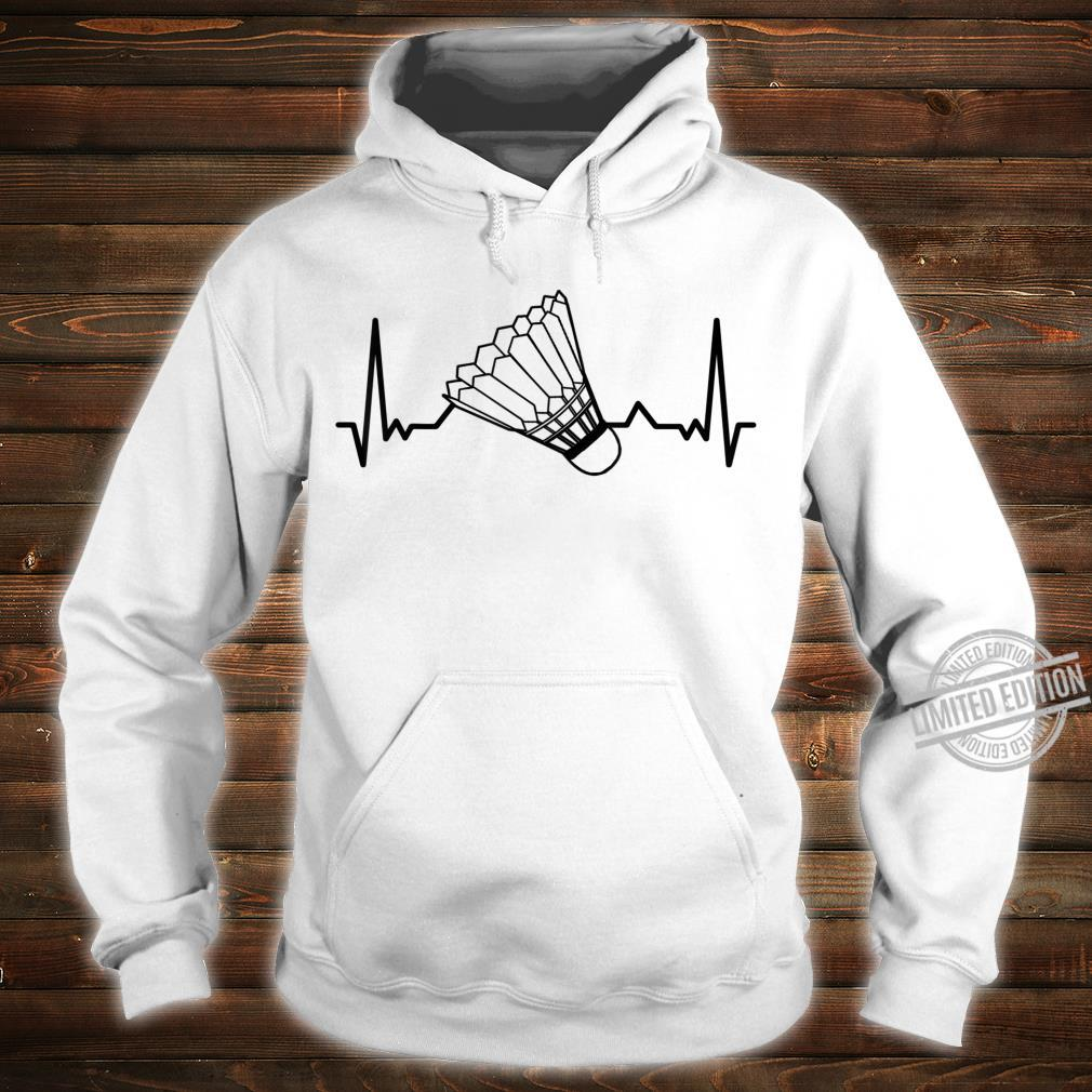 Badminton Shuttlecock court game sport Heartbeat BADMINTON Shirt hoodie