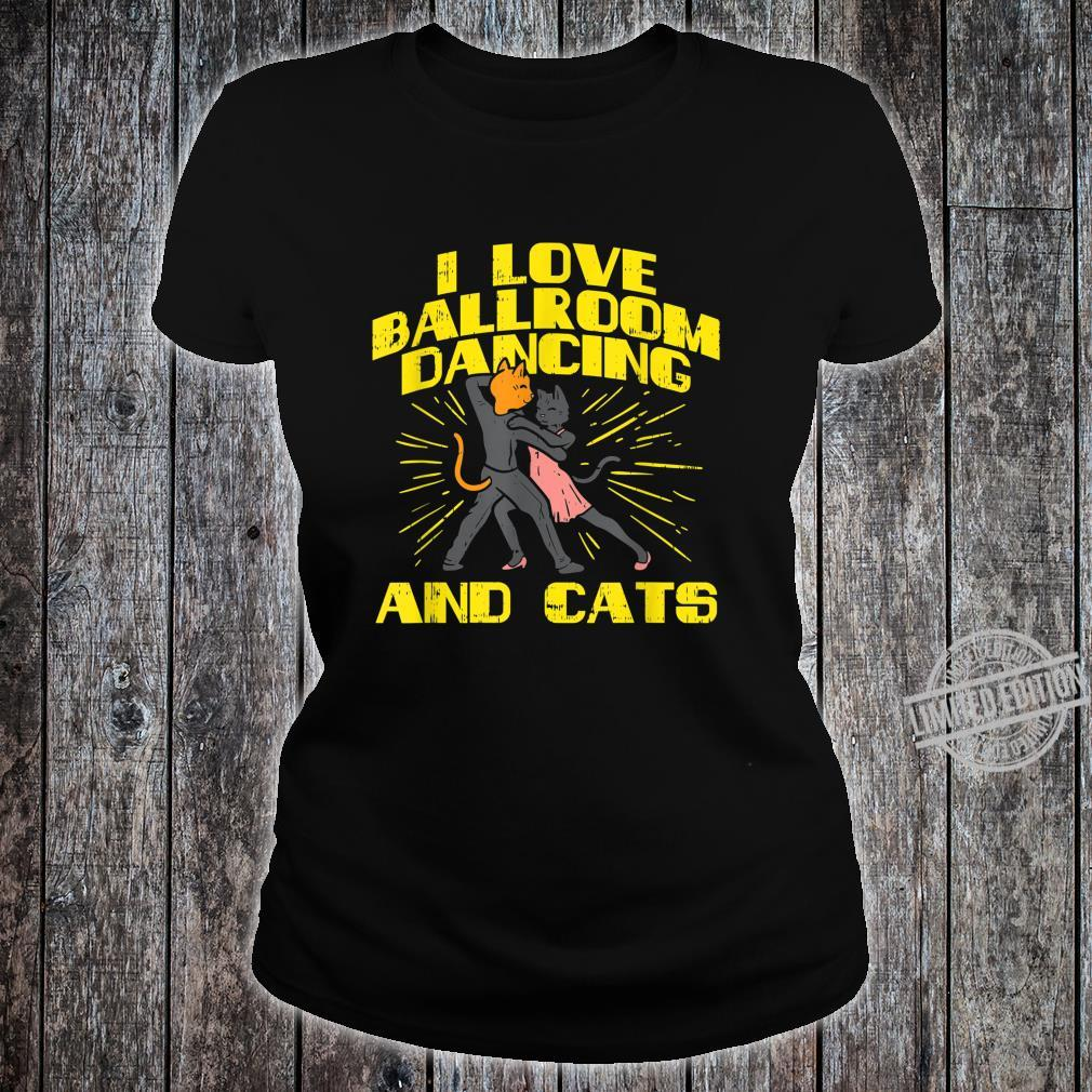 Ballroom Dancing And Cats Partner Dancer Cats Shirt ladies tee