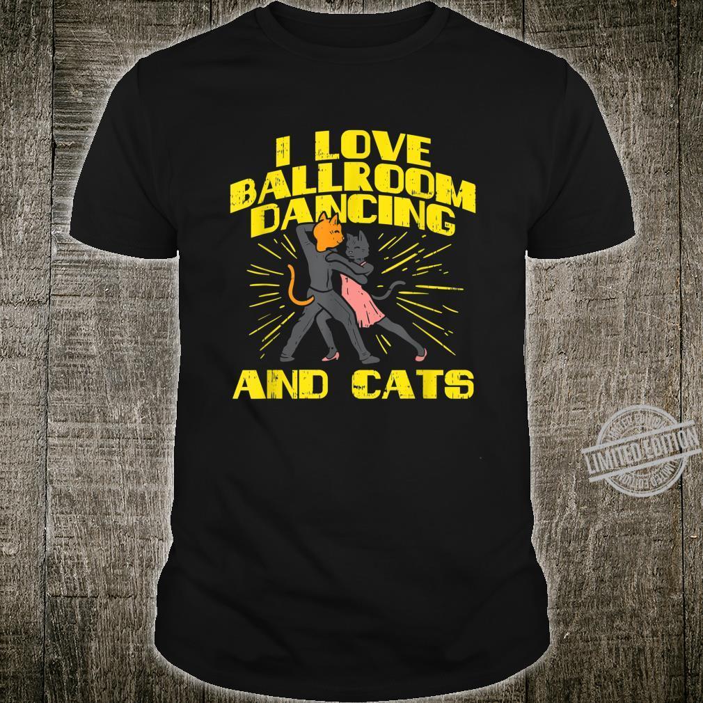 Ballroom Dancing And Cats Partner Dancer Cats Shirt