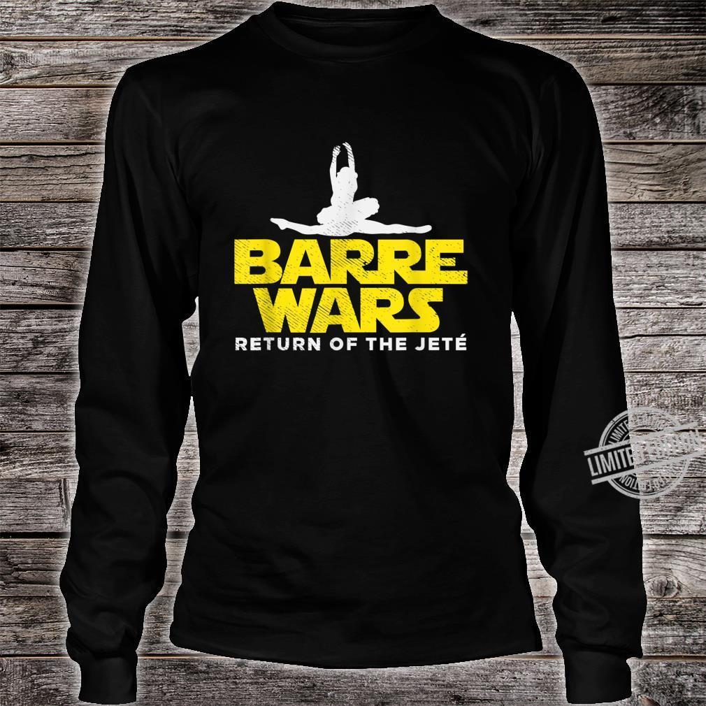 Barre Wars Return Of The Jeté Ballerina Ballet Tänzerin Shirt long sleeved